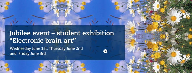 "Jubilee event – student exhibition ""Electronic brain art"""