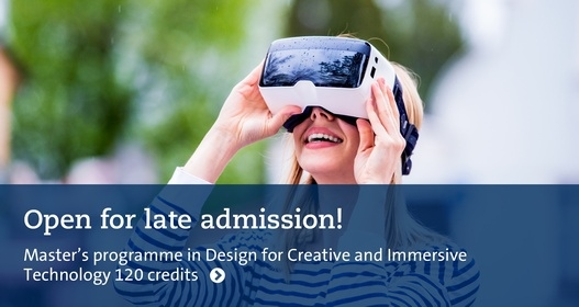 Open for late admission. Apply for Master's programme in Design for Creative and Immersive Technolog