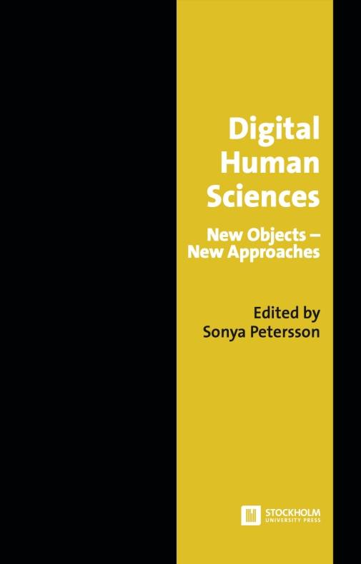 """Bokomslag: """"Digital Human Sciences: New Objects – New Approaches"""""""